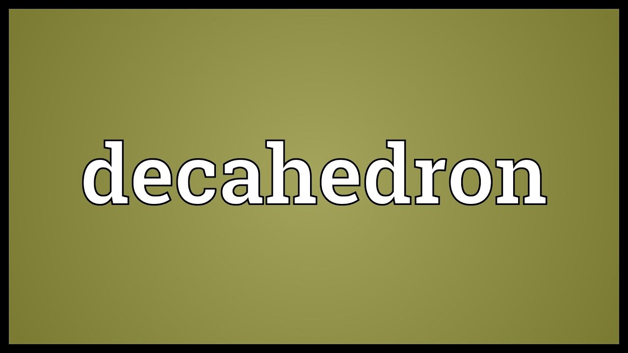 decahedron meaning youtube