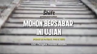 Ustadz Tengku Hanan Attaki ( Shift Pemuda Hijrah ) - MOHON BERSABAR INI UJIAN | PLEASE BE PATIENT