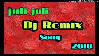 Julie Julie Remix - DJ  song 2018