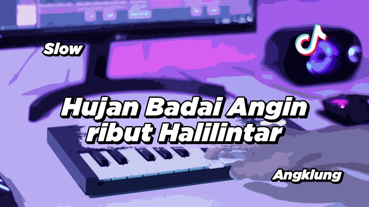 Download DJ HUJAN BADAI ANGIN RIBUT SLOW ANGKLUNG   VIRAL TIK TOK