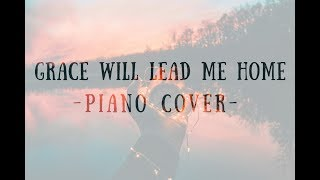 Grace Will Lead Me Home - Solo Piano Cover - David Dunn - (Lyric Video)~Swift Solos