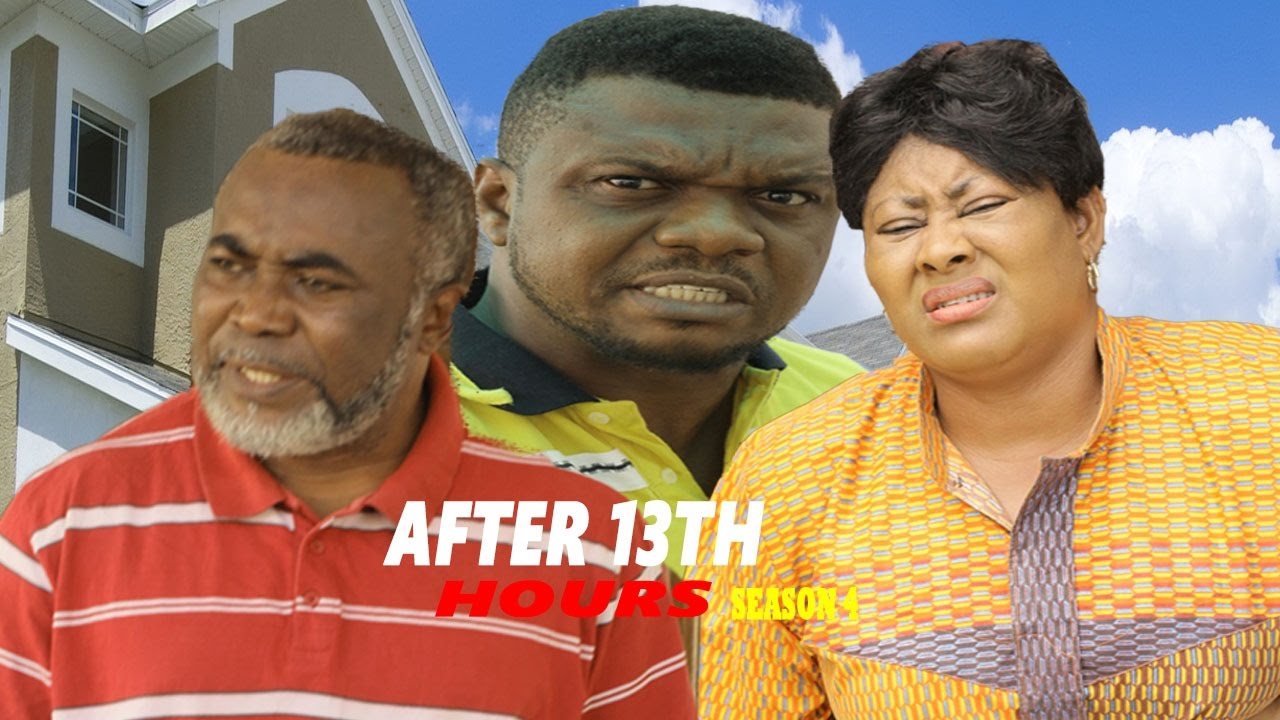 Download After 13th Hours Season 4  - Latest 2016 Nigerian Nollywood Movie