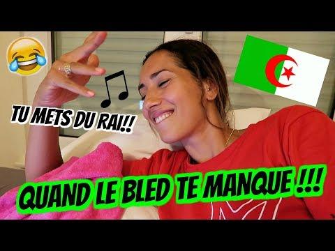 QUAND LE BLED TE MANQUE !!!