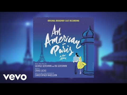 The Making of An American in Paris Cast Recording