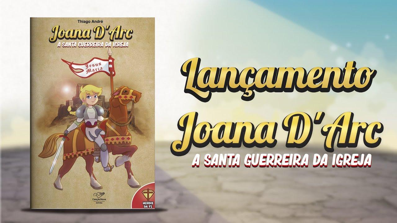 Livro: Joana D'Arc A Santa Guerreira da Igreja.