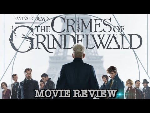 FANTASTIC BEASTS AND THE CRIMES OF GRINDELWALD MOVIE REVIEW