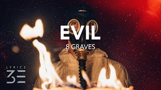 Download 8 Graves - Evil (Lyrics)