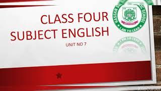 Class Four Subject English unit no 7 lecture no 6