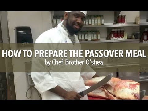 How to Prepare the Passover Meal by Chef Brother O'shea