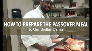 Passover: April 5th Sundown - April 6th Sundown | How to Prepare the Passover Meal