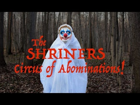 SHRINERS CIRCUS of ABOMINATIONS!