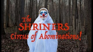 Video SHRINERS CIRCUS of ABOMINATIONS! download MP3, 3GP, MP4, WEBM, AVI, FLV Agustus 2018