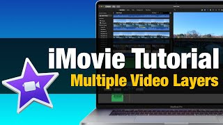 iMovie Tutorial - Multiple Video Overlays Picture In Picture Workaround