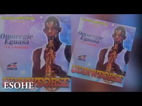 Download ESOHE BY OMOREGIE EGUASA [ LATEST AUDIO MIX 2021 ]