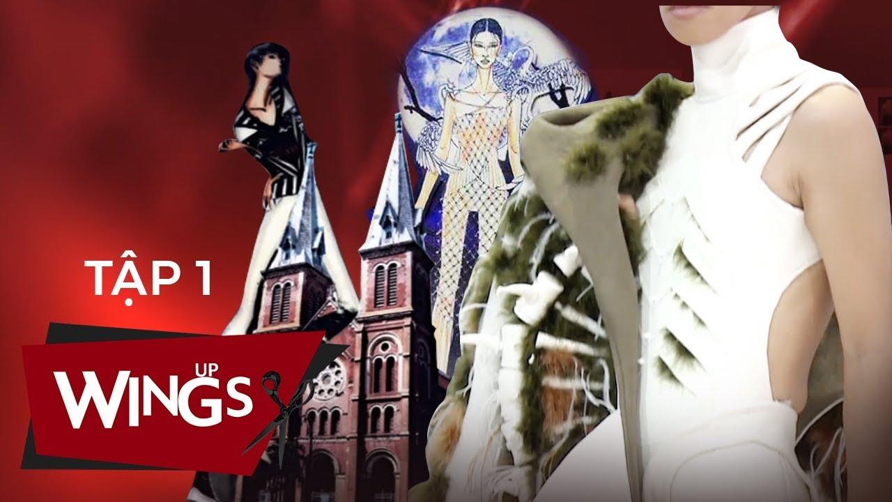 Wings Up – Tập 01 | NTK Lê Thanh Hòa nổi giận, thí sinh tuyên bố không tô màu bản vẽ | Tổng hợp những thông tin liên quan đến chương trình nhà thiết kế thời trang việt nam đầy đủ