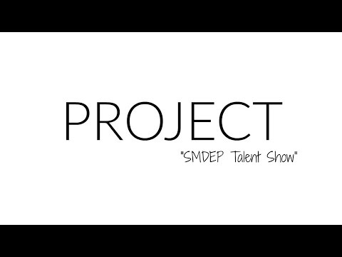 Project | SMDEP Talent Show