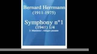 Bernard Herrmann (1911-1975) : Symphony n°1 (1941) 1 / 3 **MUST HEAR**