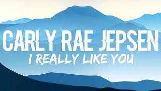 Carly Rae Jepsen - I Really Like You (Lyrics)