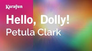Karaoke Hello, Dolly! - Petula Clark *