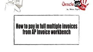 Wie vollständig zu Bezahlen Mehrere Rechnungen aus der Kreditorenbuchhaltung (AP) Rechnung Workbench (Oracle eBS R12)?