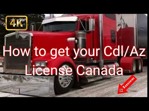 How to get your Cdl/Az license in Canada