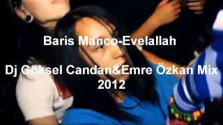 Baris Manco - Evelallah (Dj Göksel Candan & Emre Özkan Mix) Demo) 2012 Resimi