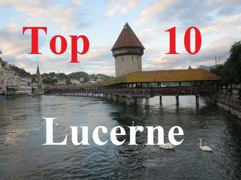 Visit Lucerne - Top 10 Sites in Luzern, Switzerland