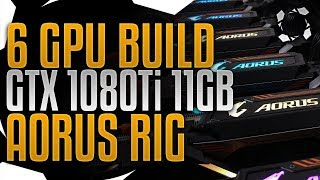 6GPU GTX 1080Ti Aorus Mining Rig Build by BuriedONE Cryptomining