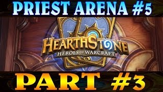 PRIEST ARENA #5 - PART 3 (HEARTHSTONE 1080P)