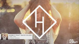 JUMBO P FEAT DAVID JULIEN - I Feel You (Extended Version)