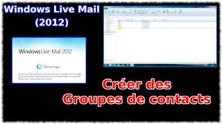 Tuto Windows Live Mail 2012 -  Créer des groupes de contacts