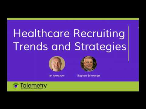 Healthcare Recruiting Trends and Strategies