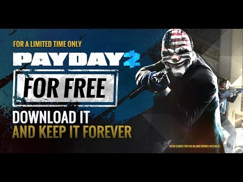 GET PAYDAY 2 FOR FREE! DOWNLOAD NOW, KEEP FOREVER