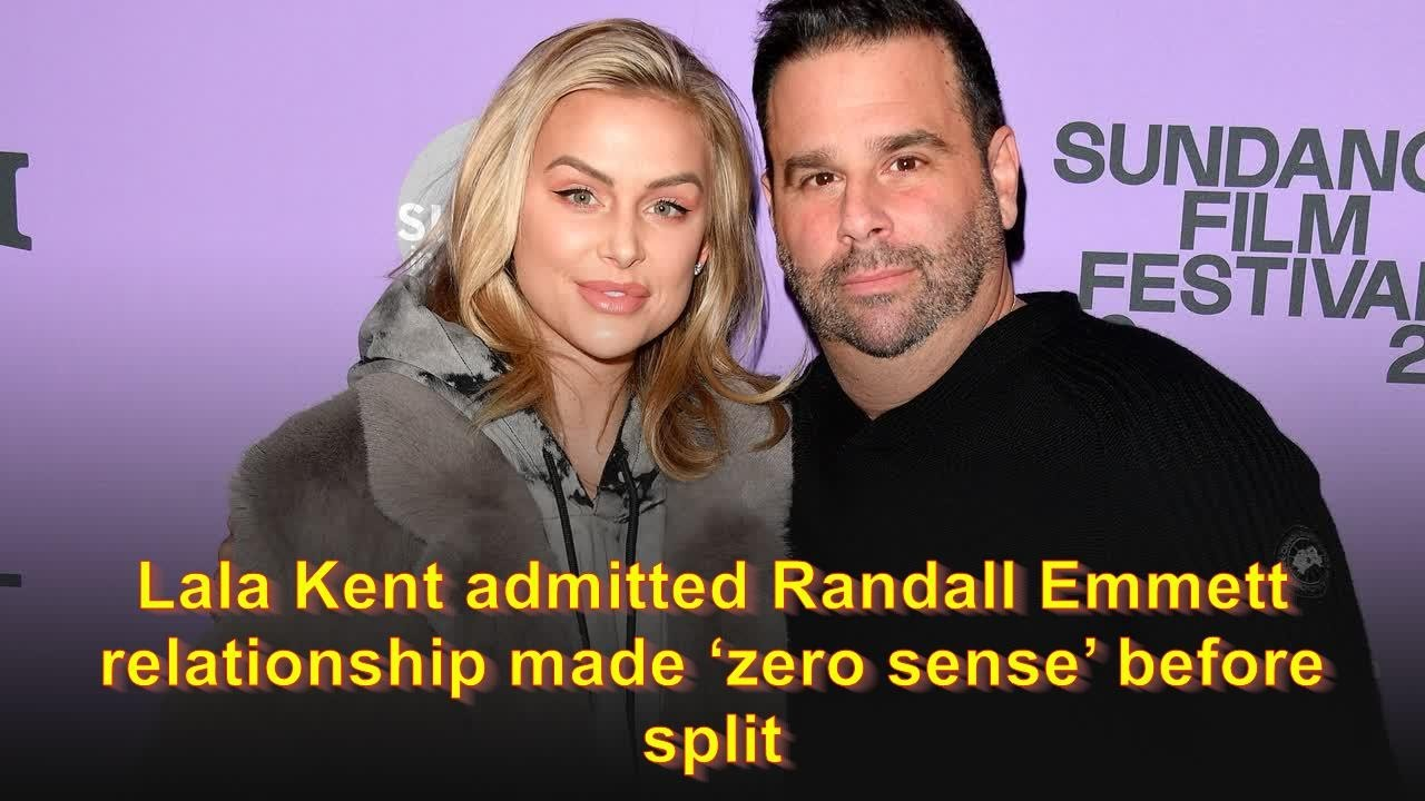 Download Lala Kent admitted Randall Emmett relationship made 'zero sense' before split