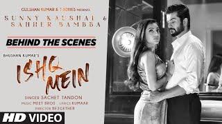 Making Of Ishq Mein Song | Meet Bros | Sachet Tandon | Sunny K & Sahher B | Kumaar