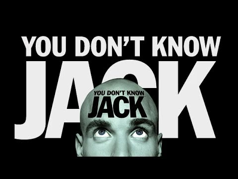 You Don't Know Jack |