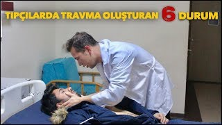 Tıpçılarda Travma Oluşturan 6 Durum