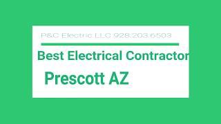 Best Electrical Contractor Prescott AZ 928 203 6503