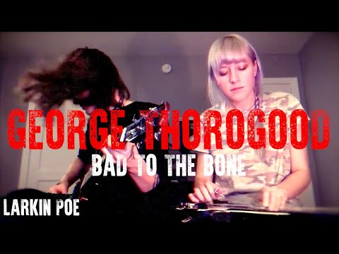 Larkin Poe | George Thorogood Cover (