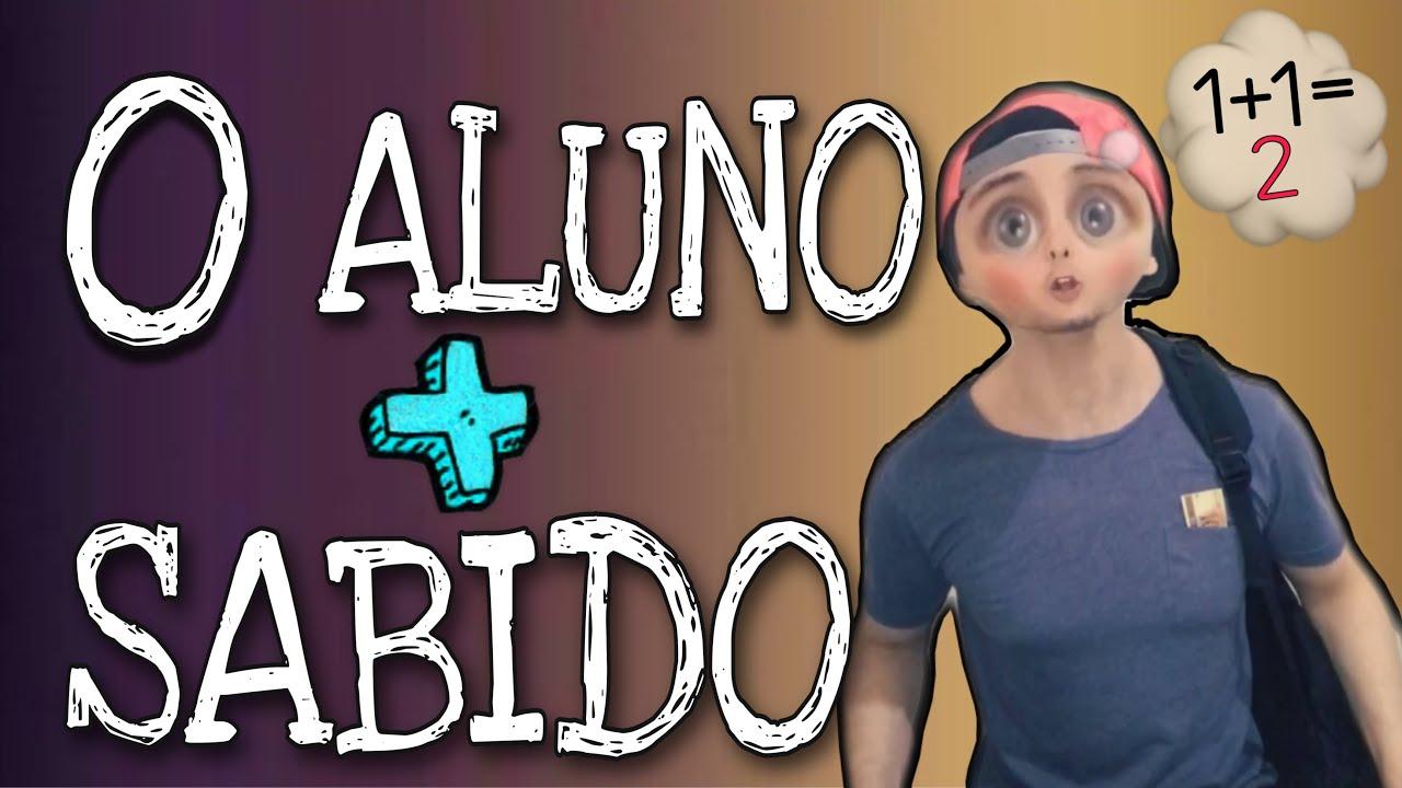 O Aluno + sabido