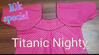 പളററസ ഇലലതത ടററനക നററ പഠകകHow to stitch a titanic Nighty without pleats