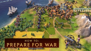 CIVILIZATION VI - How to Prepare for War