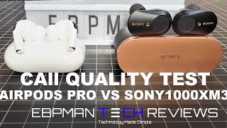 """REAL REVIEW"" New AirPods Pro vs Sony WF-1000XM3 with Call Quality Test"