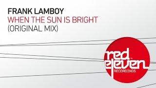 Frank Lamboy - When The Sun Is Bright (Original Mix)