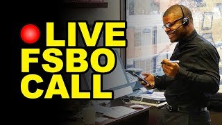 Cold Calling LIVE FSBO - Real Estate Agent [LIVE]