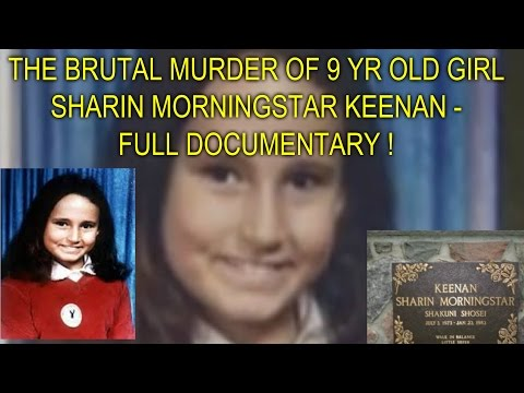 THE BRUTAL MURDER OF 9 YR OLD GIRL SHARIN 'MORNINGSTAR' KEENAN - FULL DOCUMENTARY !