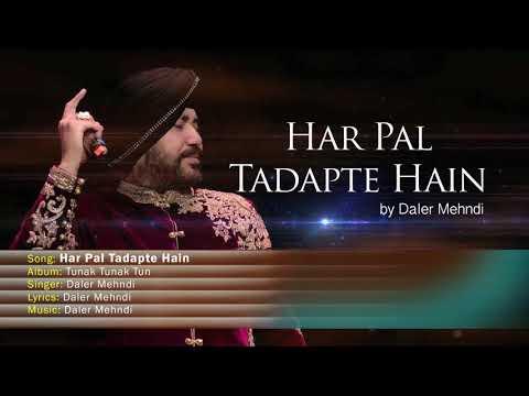 Har Pal Tadapte Hain | Tunak Tunak Tun | Full Audio Song | Daler Mehndi