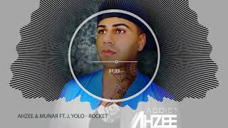 Ahzee & Munar feat. J. Yolo -  Rocket (Radio Edit)