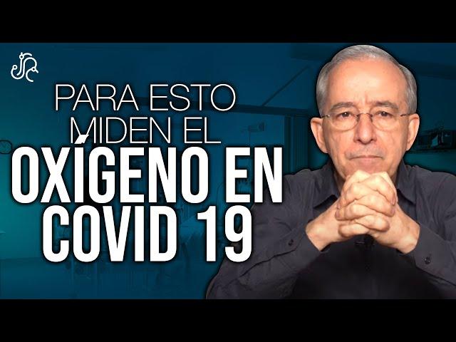 Para Esto Miden El OXIGENO En COVID 19 - Oswaldo Restrepo RSC