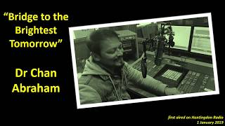 Dr Chan Abraham Bridge to the Brightest Tomorrow 010119